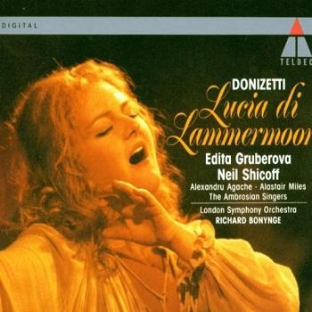Name:  Lucia Di Lammermoor - Richard Bonynge 1991 Teldec, Edita Gruberova, Neil Shicoff, Alexandru Agac.jpg Views: 169 Size:  59.9 KB