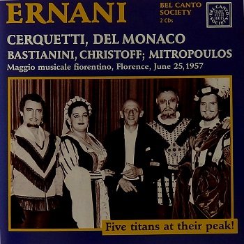 Name:  Ernani - Dimitri Mitropoulos 1957, Anita Cerquetti, Mario Del Monaco, Ettore Bastianini, Boris C.jpg Views: 306 Size:  81.1 KB