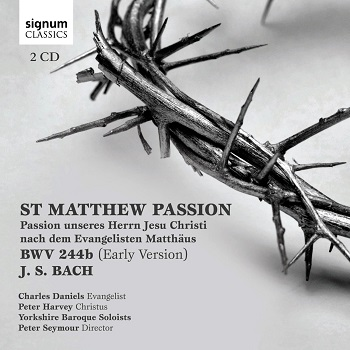 Name:  St Matthew Passion, BWV244b (Early Version) - Peter Seymour, Yorkshire Baroque Soloists.jpg