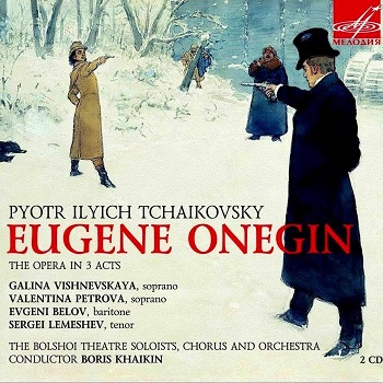 Name:  Eugene Onegin - Boris Khaikin 1955, Galina Vishnevskaya, Yevgeniy Belov, Sergey Lemeshev, Bolsho.jpg Views: 337 Size:  72.2 KB