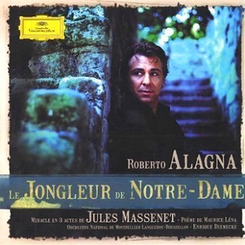 Name:  Le Jongleur de Notre-Dame - Enrique Diemecke 2007, Roberto Alagna, Stefano Antonucci, Francesco .jpg Views: 150 Size:  61.4 KB