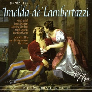 Name:  Imelda de'Lambertazzi - Mark Elder 2007 Opera Rara.jpg Views: 128 Size:  44.6 KB