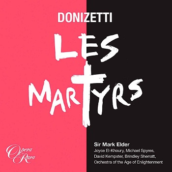 Name:  Les Martyrs - Mark Elder, Orchestra of the Age of Enlightenment 2014.jpg