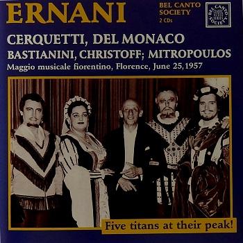 Name:  Ernani - Dimitri Mitropoulos 1957, Anita Cerquetti, Mario Del Monaco, Ettore Bastianini, Boris C.jpg Views: 297 Size:  81.1 KB
